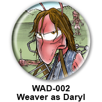 BUTTON 00019 - Weaver as Daryl PREVIEW - WEB
