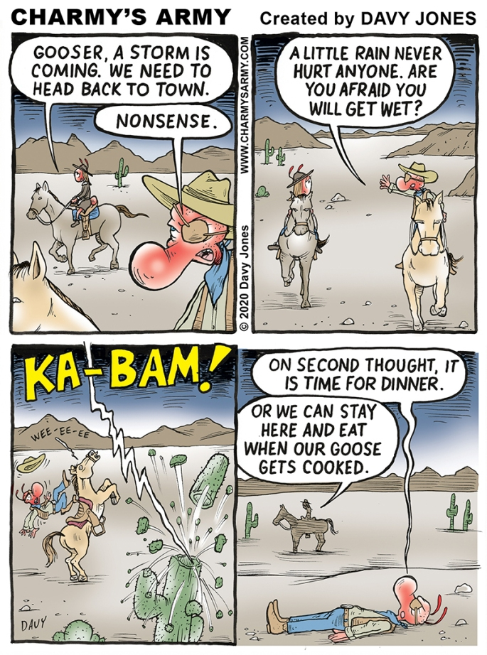 Gooser Dadburn returns in today's comic strip which is set in the Old West.